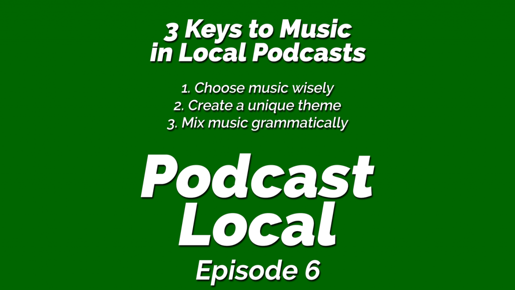 3 keys to music in local podcasts. Podcast Local episode 6 OnTheGo.FM