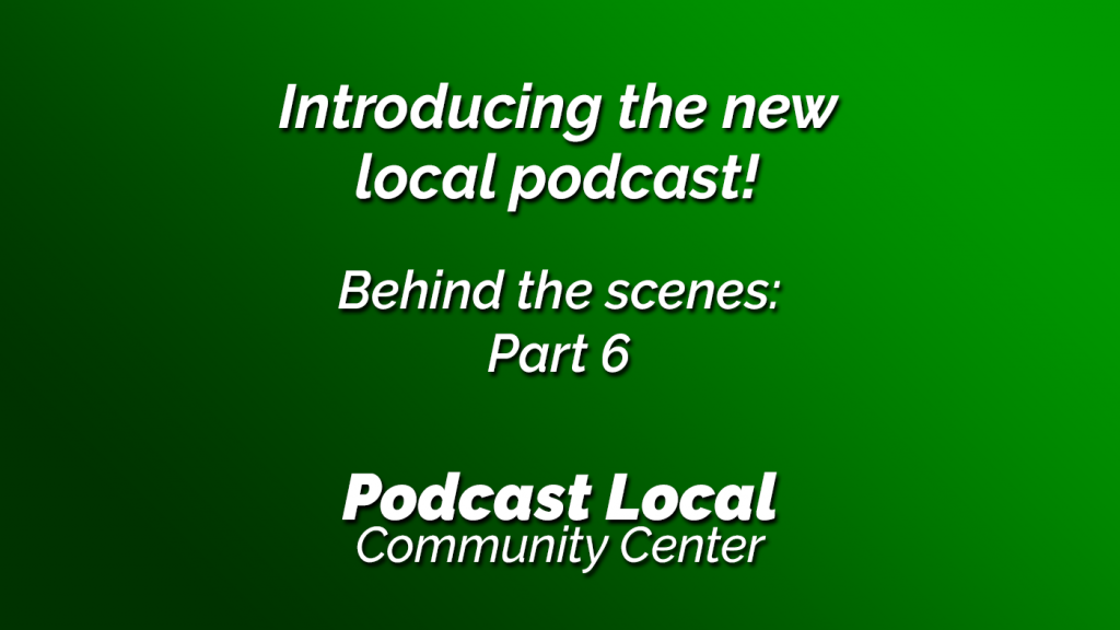 Introducing the new local podcast for Richardson, Texas. Podcast Local behind the scenes part 6. Episode 21 of Podcast Local from OnTheGo.FM