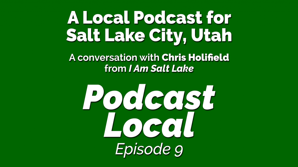 A local podcast for Salt Lake City, Utah. Conversation with Chris Holifield. Podcast Local episode 9 from OnTheGo.FM