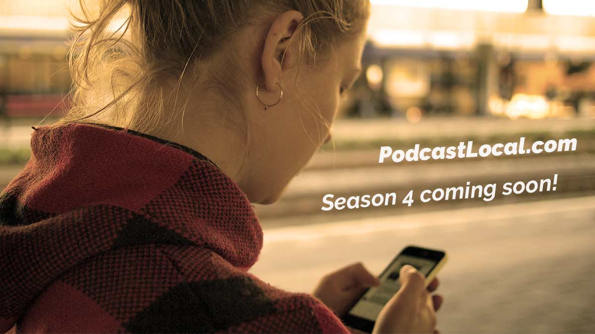 PodcastLocal.com - Season 4 coming soon! Podcast Local from OnTheGo.fm