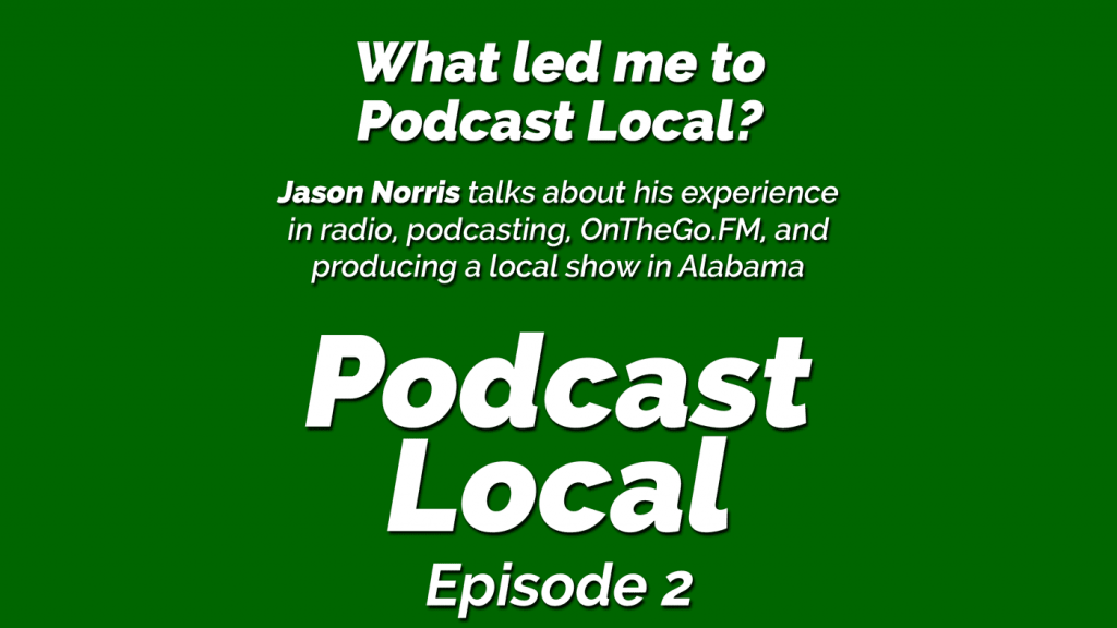 What led me to Podcast Local? (Episode 2)